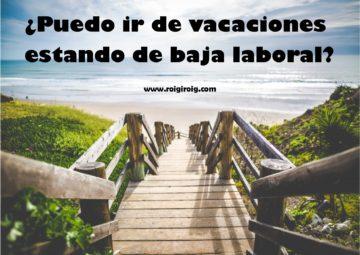 puedo ir de vacaciones estando de baja laboral